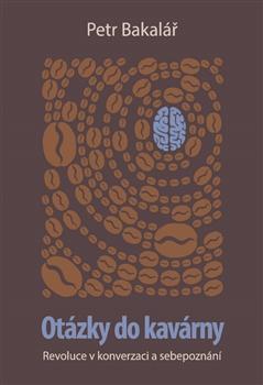 Otázky do kavárny - Revoluce v konverzaci a sebepoznání