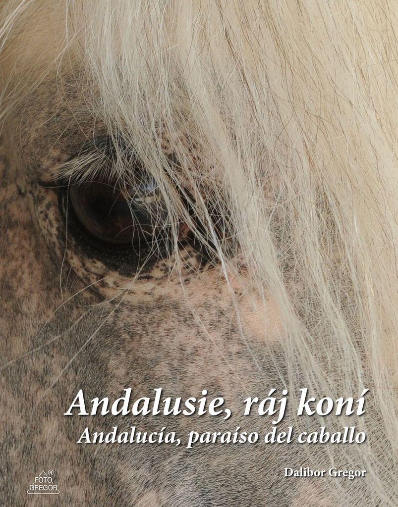 Andalusie, ráj koní - Andalucía, paraíso del caballo