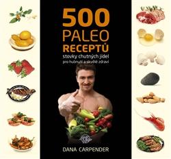 500 paleo receptů - Stovky chutných jídel pro hubnutí a skvělé zdraví