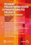 Techniky projektového řízení a finanční analýza projektů - Nejen pro ekonomy