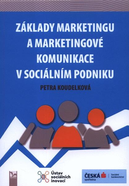 Základy marketingu a marketingové komunikace v sociálním podniku