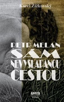 Petr Melan - Sám nevyšlapanou cestou