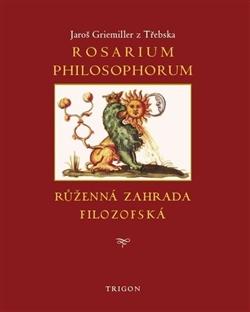 Rosarium philosophorum / Růženná zahrada filosofská