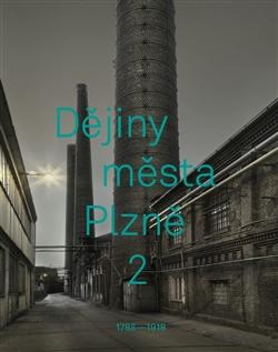 Dějiny města Plzně 2 - 1788–1918