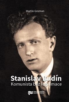 Stanislav Budín - Komunista bez legitimace