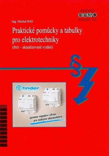 Praktické pomůcky a tabulky pro elektrotechniky (třetí – aktualizované vydání)