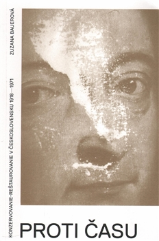 Proti času - Konzervovanie-reštaurovanie v Československu 1918–1971