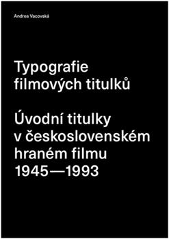 Typografie filmových titulků - Úvodní titulky v československém hraném filmu 1945–1993