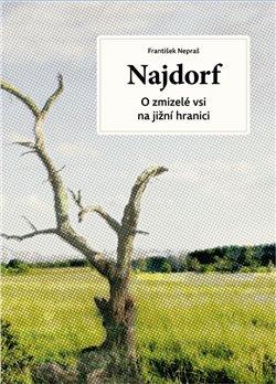 Najdorf - O zmizelé vsi na jižní hranici