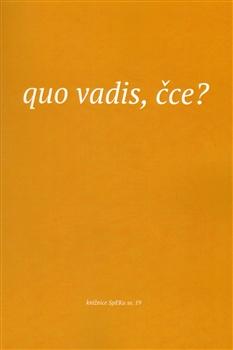 Quo vadis, čce? - Texty z kurzu Spolku evangelických kazatelů z r. 2014.