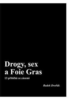 Drogy, sex a Foie Gras