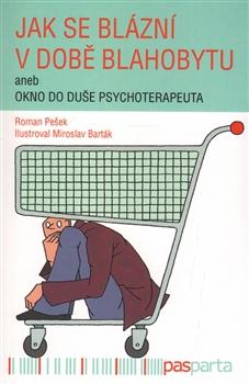 Jak se blázní v době blahobytu - aneb okno do duše psychoterapeuta
