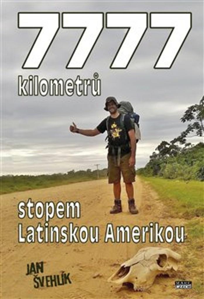 7777 kilometrů stopem latinskou Amerikou