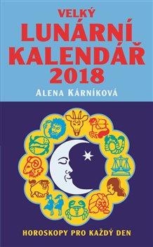 Velký lunární kalendář 2018 - Horoskopy pro každý den
