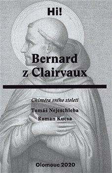 Bernard z Clairvaux - Chiméra svého století