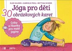 Jóga pro děti - 30 obrázkových karet s cviky a říkankami pro malé jogíny