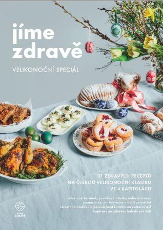 Jíme zdravě - Velikonoční speciál : 31 zdravých receptů na českou velikonoční klasiku