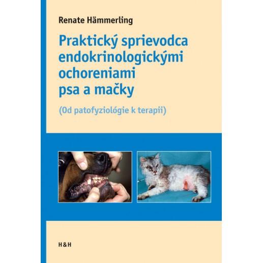 Praktický sprievodca endokrinologickými ochoreniami psov a mačiek - (Od patofyziológie k terapii)