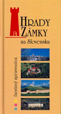 Hrady a zámky na Slovensku - farebný sprievodca