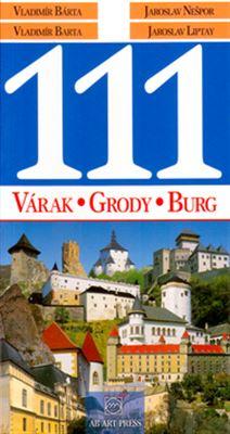 111 slovenských hradov - Várak/Grody/Burg