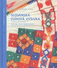 Slovenská ľudová výšivka - Techniky a ornamentika