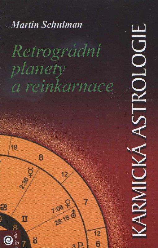 Karmická astrologie 2 - Retrográdní planety a reinkarnace