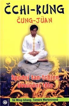 Čchi-kung Čung-jüan 1 - Spodní tan-tchen / Uvolnění těla