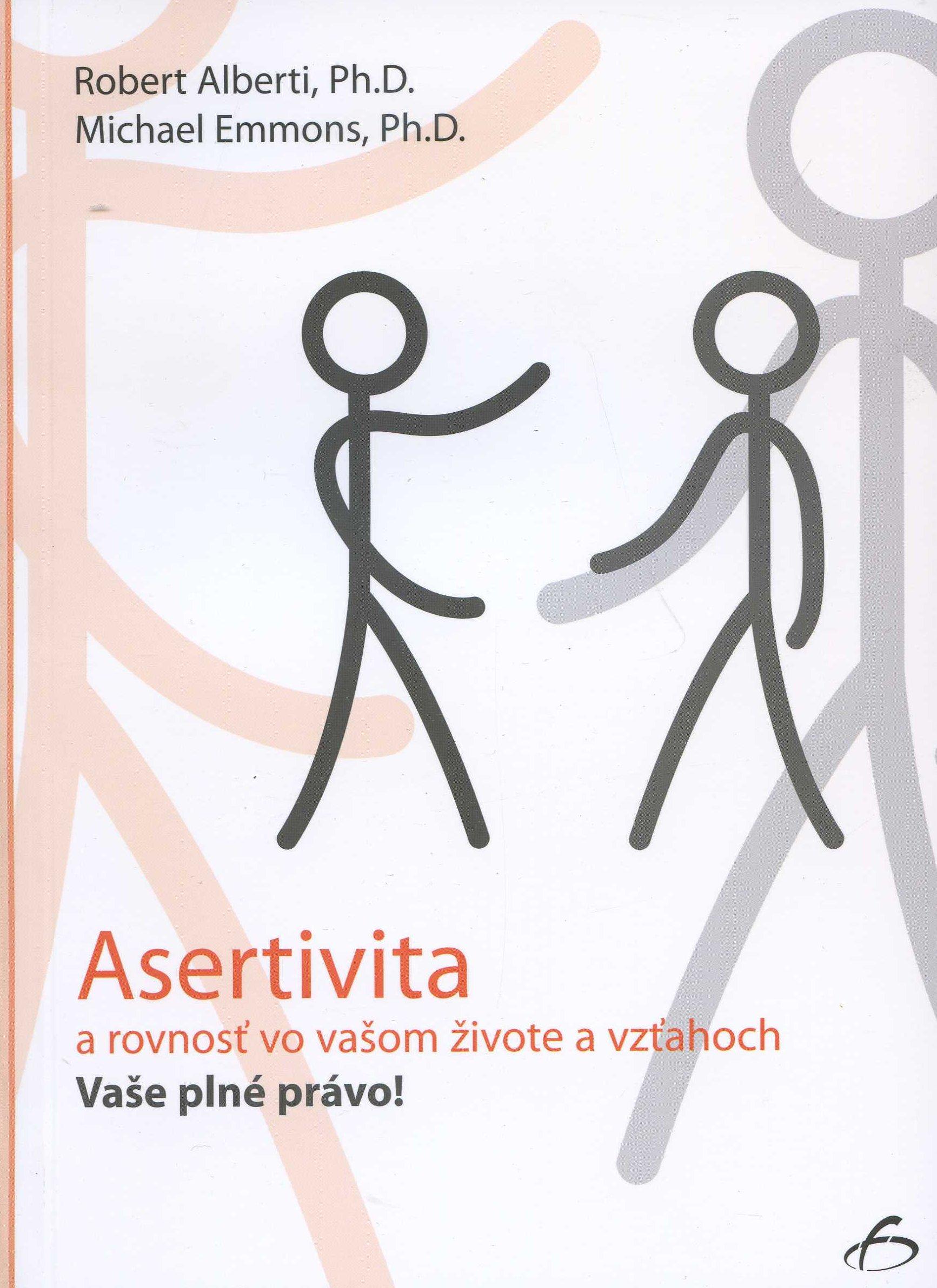 Asertivita a rovnosť vo vašom živote a vzťahoch - a rovnosť vo vašom živote a vzťahoch / Vaše plné právo!