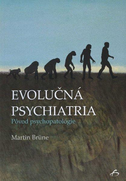 Evolučná psychiatria - pôvod psychopatológie