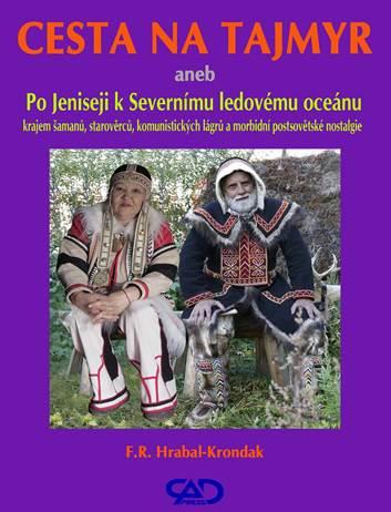 Cesta na Tajmyr - aneb Po Jeniseji k Severnímu ledovému oceánu