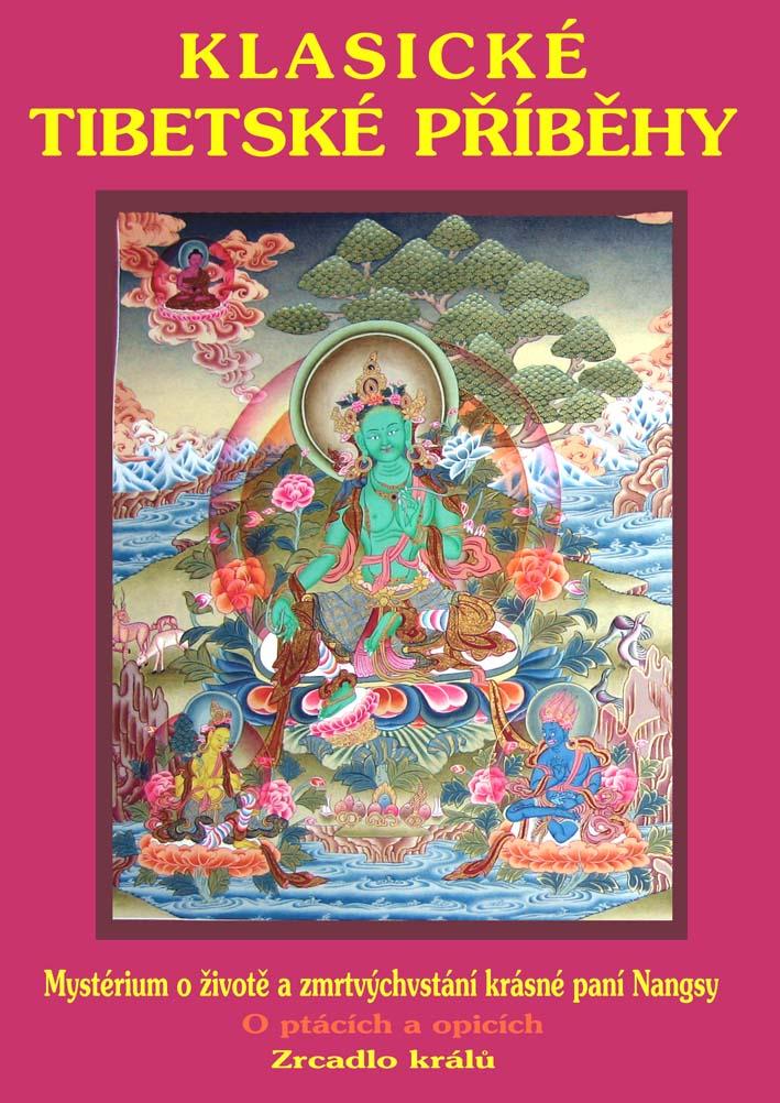 Klasické tibetské příběhy - Mysterium o životě a zmrtvýchvstání krásné paní Nangsy. O ptácích a opicích. Zrcadlo králů.