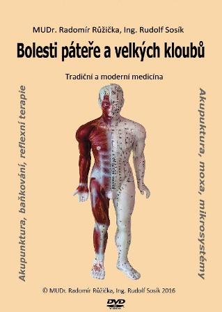 Bolesti páteře a velkých kloubů 1 - Tradiční a moderní medicína