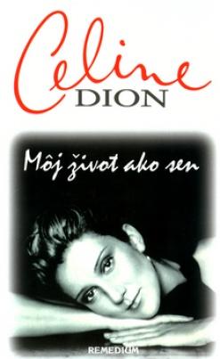 Celine Dion - Môj život ako sen