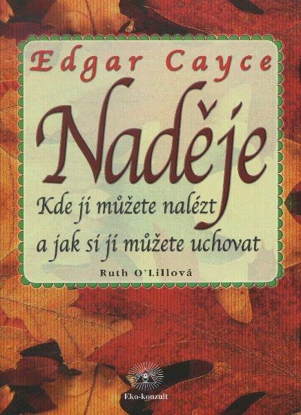 Naděje - Edgar Cayce - Kde ji můžete nalézt a jak si ji můžete uchovat