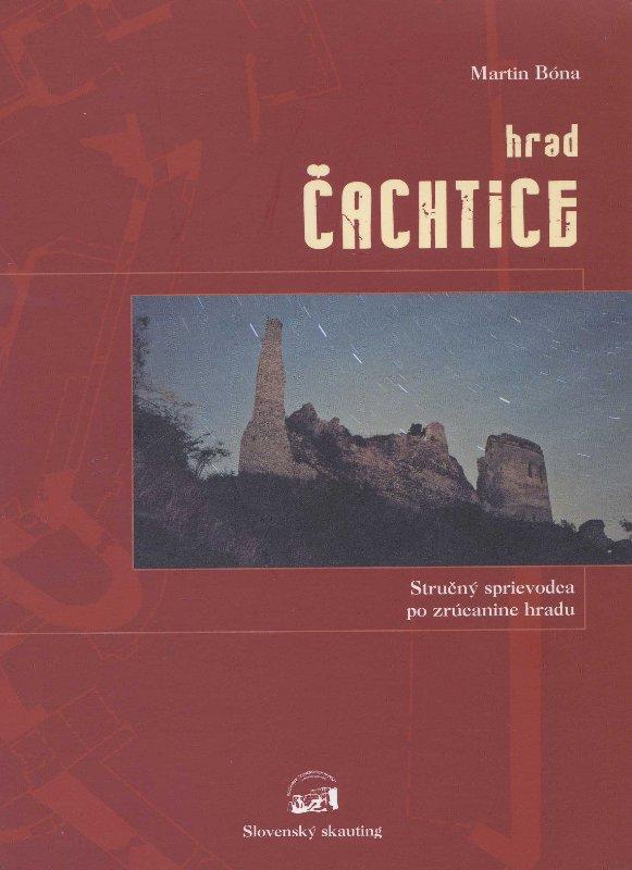 Hrad Čachtice - stručný sprievodca po zrúcanine hradu