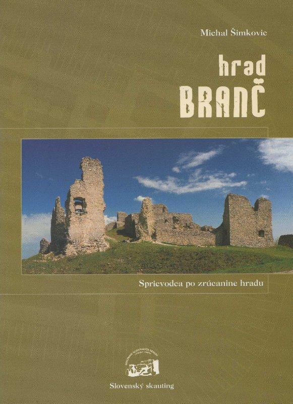Hrad Branč - sprievodca po zrúcanine hradu