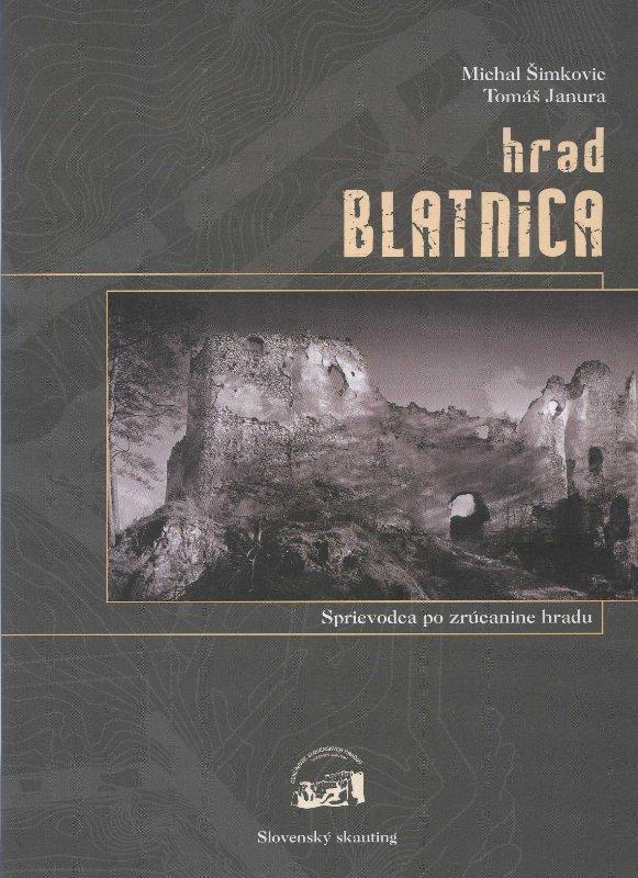 Hrad Blatnica - sprievodca po zrúcanine hradu