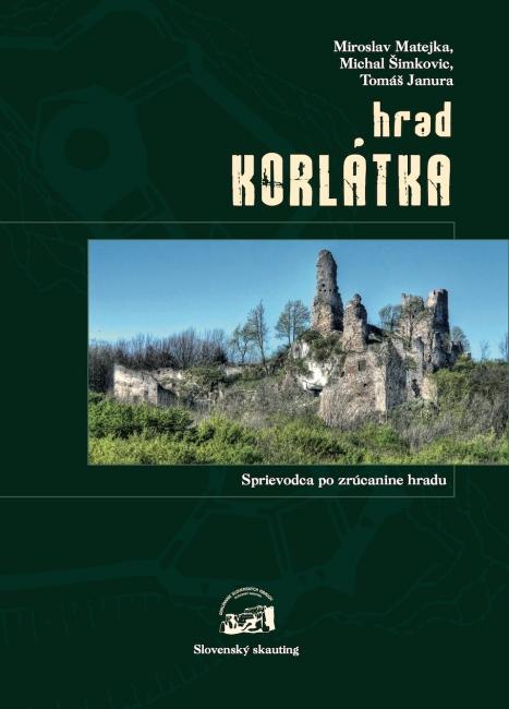 Hrad Korlátka - Sprievodca po zrúcanine hradu