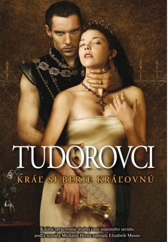 Tudorovci - Kráľ si berie kráľovnú