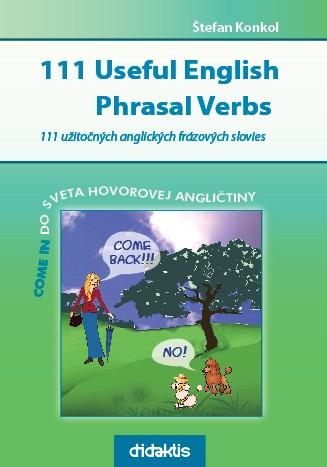 111 Useful English Phrasal Verbs - 111 užitočných anglických frázových slovies