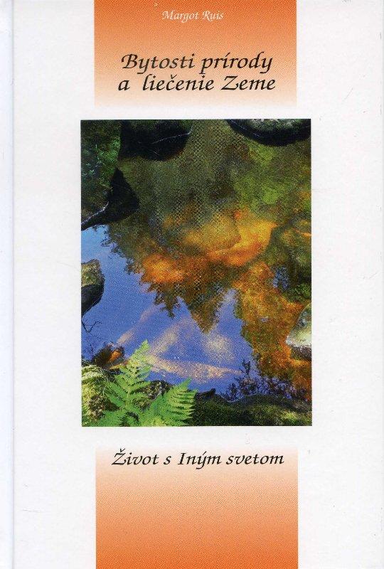 Bytosti prírody a liečenie Zeme - Život s iným svetom