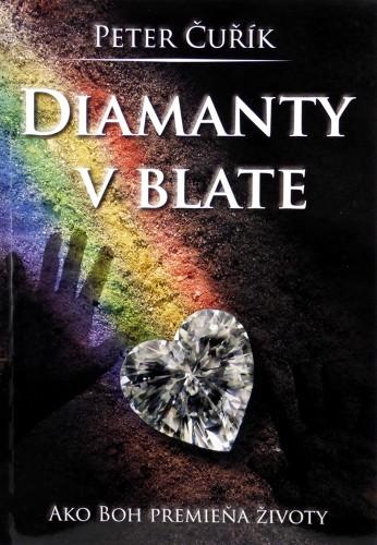 Diamanty v blate - Ako Boh premieňa životy