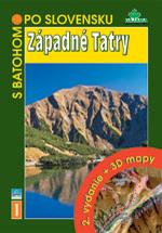 S batohom po Slovensku 1 - Západné Tatry - 2. vydanie + 3D mapy