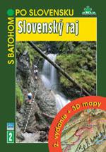 S batohom po Slovensku 2 - Slovenský raj - 2. vydanie + 3D mapy