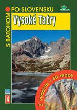 S batohom po Slovensku 4 - Vysoké Tatry - 2. vydanie + 3D mapy