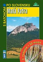 S batohom po Slovensku 5 - Malá Fatra - 2. vydanie + 3D mapy