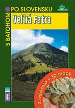 S batohom po Slovensku 6 - Veľká Fatra - 2. vydanie + 3D mapy