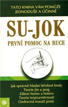 Su-jok - První pomoc na ruce - Tato kniha vám pomůže jednoduše a účinně
