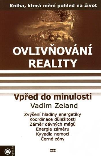 Ovlivňování reality III - Vpřed do minulosti