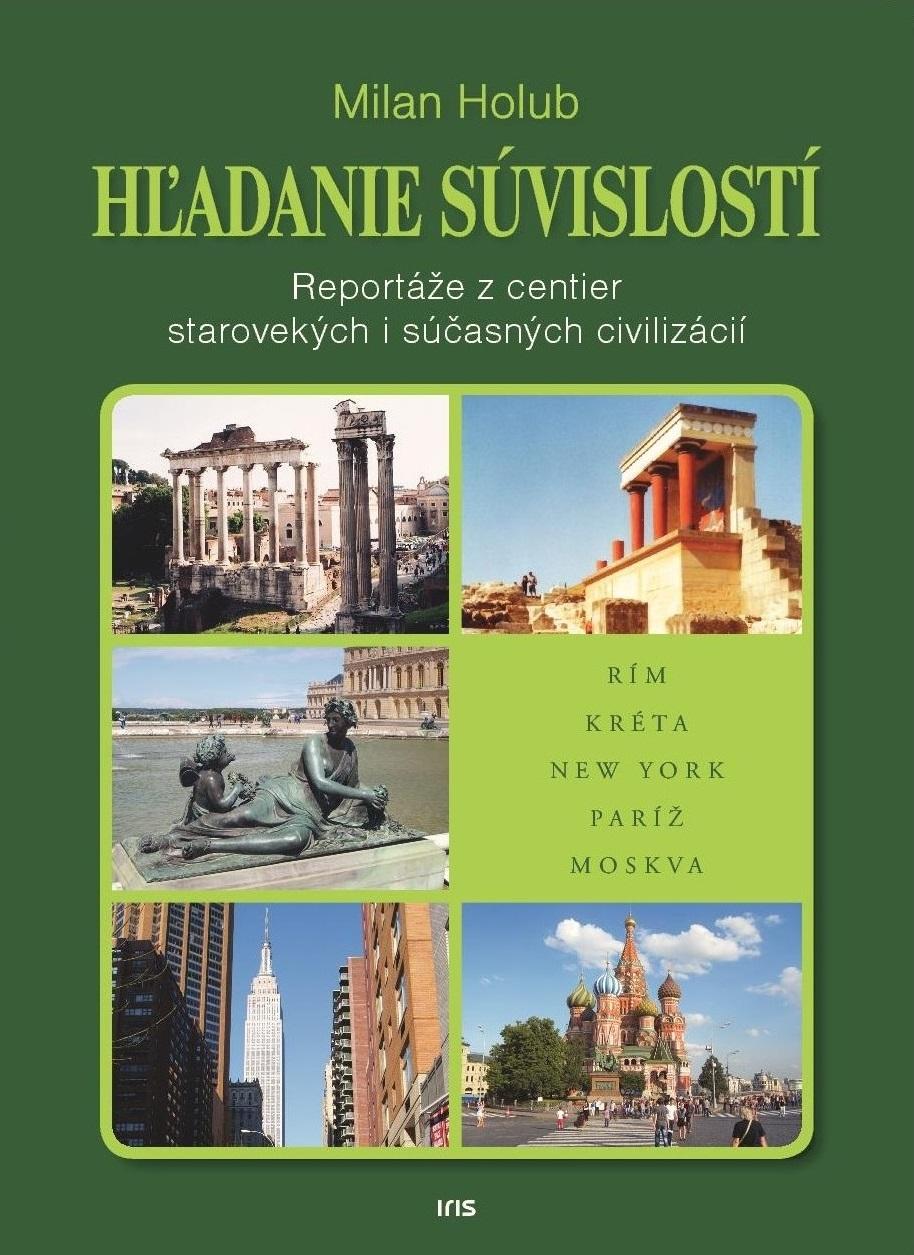 Hľadanie súvislostí - Reportáže z centier starovekých i súčasných civilizácií
